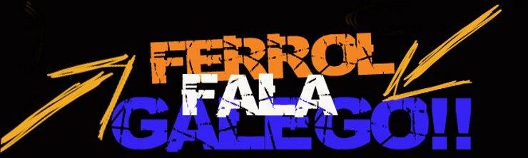 Ferrol fala Galego